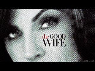 Заставка сериала  «Хорошая жена / The Good Wife»
