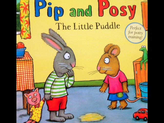 Preschool book,Pip and Posy The Little Puddle (age 2-5) / Potty Training