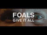 FOALS - Give It All Official Music Video