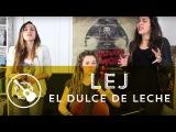L.E.J (Lucie, Elisa et Juliette) - El Dulce de Leche (Tryo cover)
