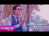 Shaxboz Nuraliyev - Maftun   Шахбоз Нуралийев - Мафтун