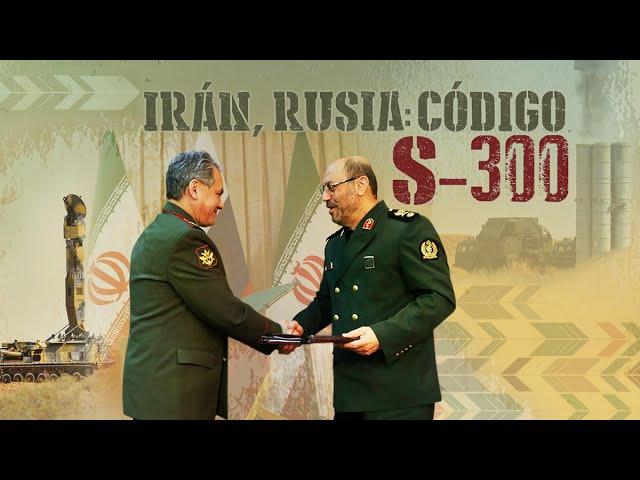Detrás de la Razón - Irán, Rusia: código S-300