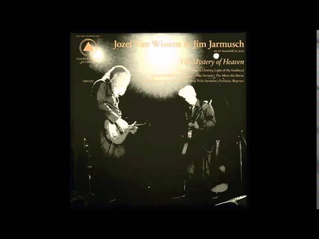 Jozef Van Wissem Jim Jarmusch: The Mystery of Heaven