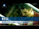 Muse - Apocalypse Please (Live at Wembley)