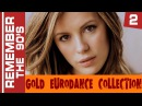 Remember The 90's Gold Eurodance Collection 2