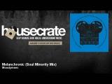 Moodymanc - Melanchronic - Soul Minority Mix - HouseCrate