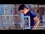 Uzeyir Mehdizade - Sene Yazigim Gelir ( yep yeni 2014 - 2015 )