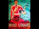 Михаил Строгов Michel Strogoff, 1936 en Français