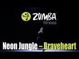 ZUMBA/ЗУМБА - Warm Up - Neon Jungle – Braveheart