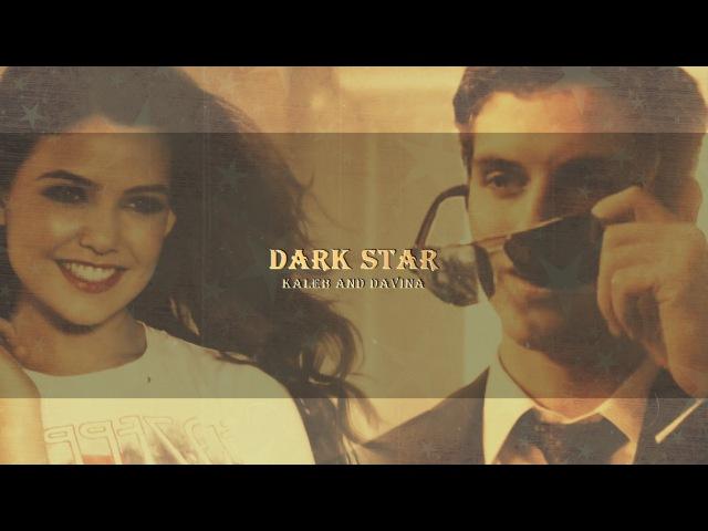 ● Kaleb Davina | Dark Star