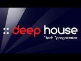 Deep House, Tech House, Progressive House Mix nitegrooves Promo 2018