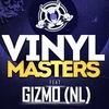 28 ноября VINYL MASTERS feat. GIZMO (NL)