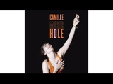 Camille - Home is where it hurts