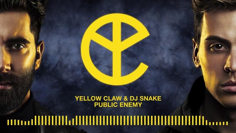 Yellow Claw DJ Snake - Public Enemy