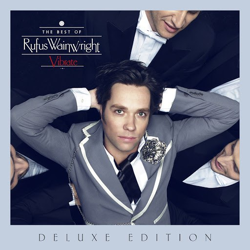 Rufus Wainwright альбом Vibrate: The Best Of (Deluxe Edition) (Deluxe Edition)