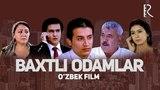 Baxtli odamlar (ozbek film) | Бахтли одамлар (узбекфильм)