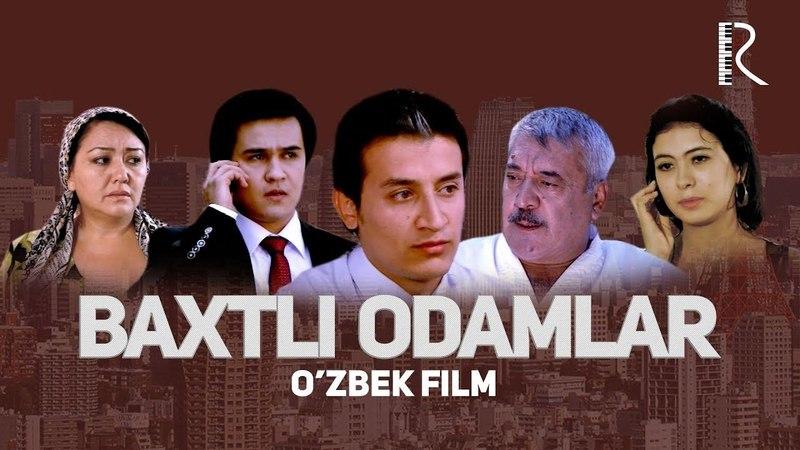 Baxtli odamlar (o'zbek film)   Бахтли одамлар (узбекфильм)