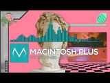 Vaporwave - MACINTOSH PLUS -
