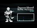 Sayonara Maxwell - Undertale - Bonetrousle [Remix] ft. Egor Lappo