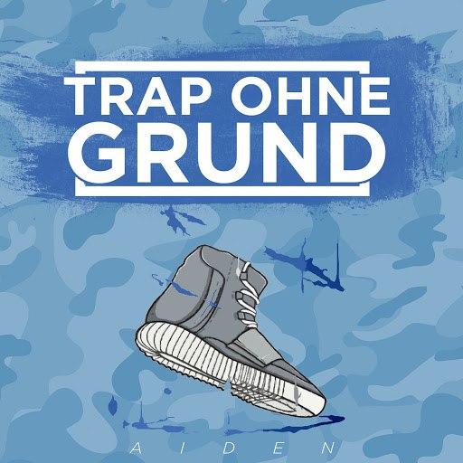 Aiden альбом Trap ohne Grund