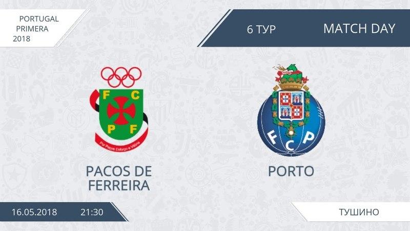 AFL18. Portugal. Primera. Day 6. Pacos De Ferreira - Porto