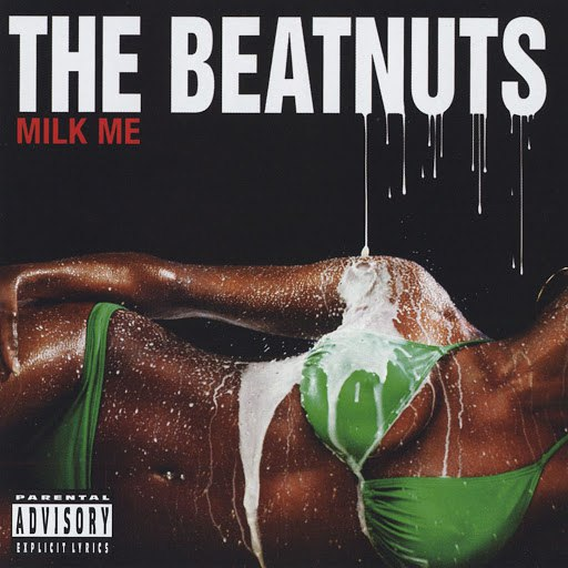 The Beatnuts альбом Milk Me