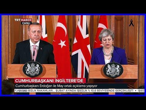 Cumhurbaşkanı Erdoğan ve İngiltere Başbakanı Theresa Mayin Açıklamaları 15 Mayıs 2018