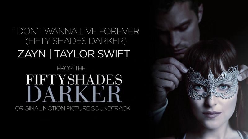 ZAYN Taylor Swift - I Don't Wanna Live Forever (Fifty Shades Darker)