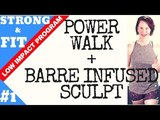 LOW IMPACT WORKOUT POWER WALK using WEIGHTS + BARRE INFUSED LOWER-UPPER BODY STRONG &amp FIT SERIES