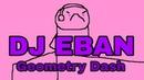 Geometry Dash - DJ Eban
