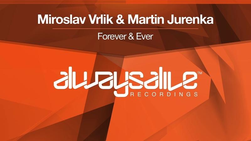 Miroslav Vrlik Martin Jurenka - Forever Ever [Available 29.06.18]