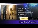 Samba - Run The World (51 BPM)