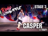 KING of the SHUFFLE STAGE 3 CASPER vs. TEAZY