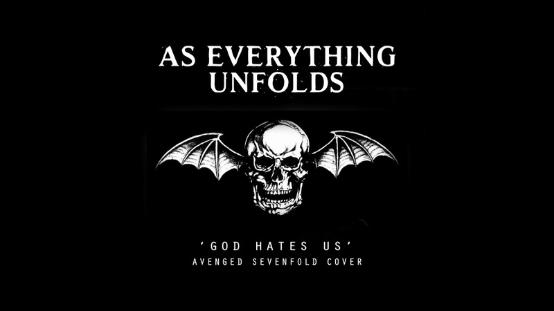 AS EVERYTHING UNFOLDS - GOD HATES US (AVENGED SEVENFOLD COVER)