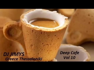 DJ JIMYS Mix Deep Cafe Vol 10.mp4