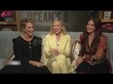 Cate Blanchett, Sarah Paulson, Sandra Bullock mischievous interview