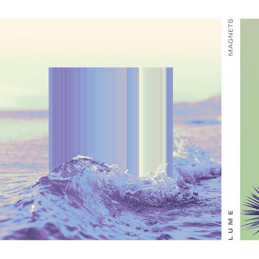 Lume альбом Magnets