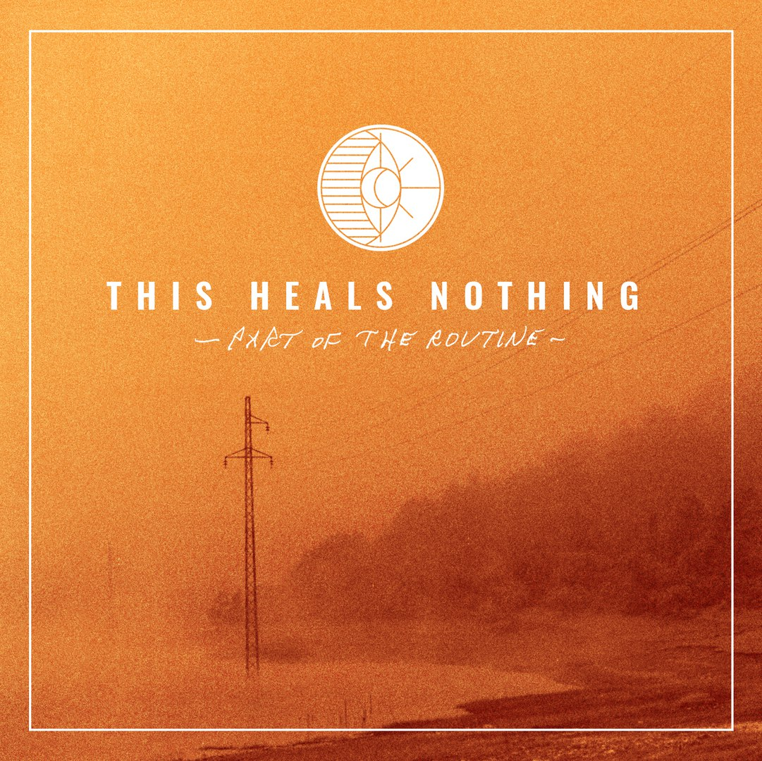 This Heals Nothing - Part Of The Routine [EP] (2018)