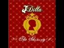 J Dilla - So Far To Go (Feat Common DAngelo)