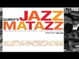 Gurus Jazzmatazz Vol. 4 The Hip Hop Jazz Messenger Back to the Future Full Album