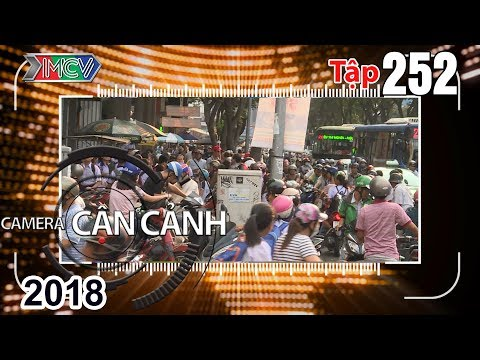 CAMERA CẬN CẢNH | Tập 252 FULL | Nguy hiểm rình rập - Cảnh sát giúp dân - 'Chở sách' | 290418 🌳