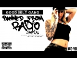 Good Belt Gang - Banned From Radio ft. Maino, Big Pun, Cam'ron, The L.O.X. etc.. J Yo's REMIXX
