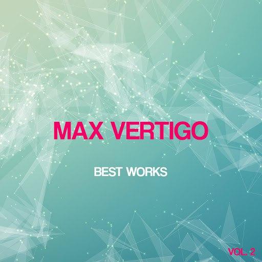 Max Vertigo альбом Max Vertigo Best Works, Vol. 2