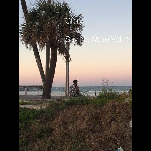 Glory альбом Say No More, Vol. 1