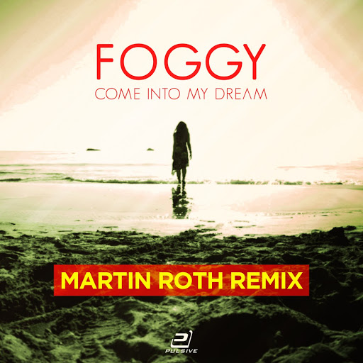 Foggy альбом Come into My Dream (Martin Roth Mixes)