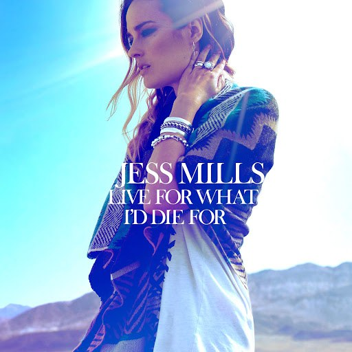 Jess Mills альбом Live For What I'd Die For (Distance Remix)