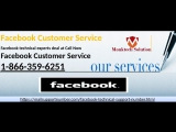 Choose trusted contacts to regain access: Facebook Customer Service 1-866-359-6251