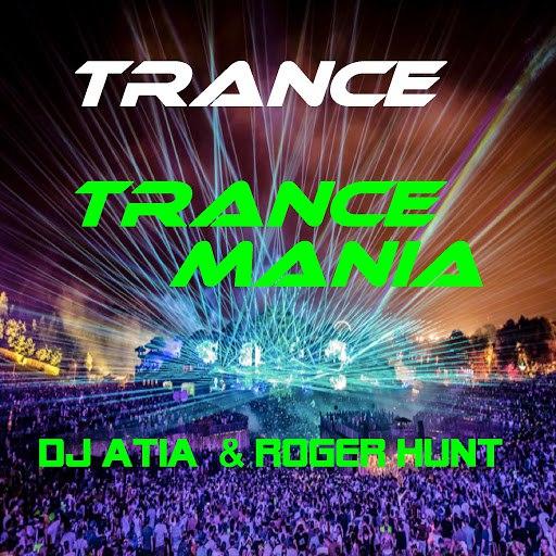 Trance альбом Trance Mania (feat. DJ Atia & Roger Hunt)