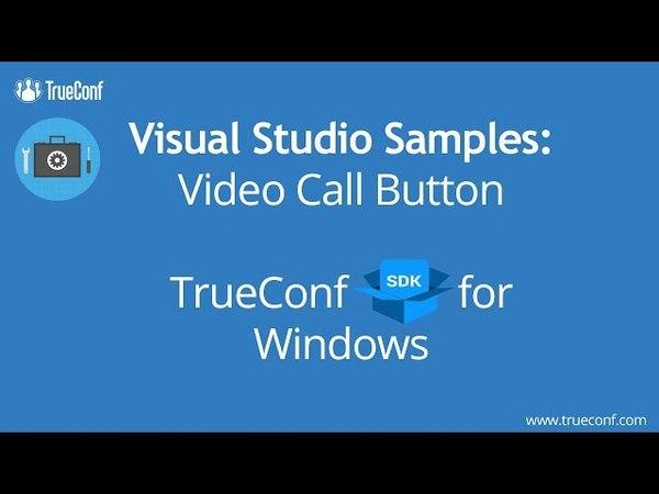 TrueConf SDK for Windows Visual Studio Samples Video Call Button