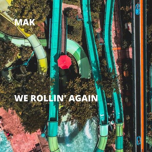 MAK альбом We Rollin' Again